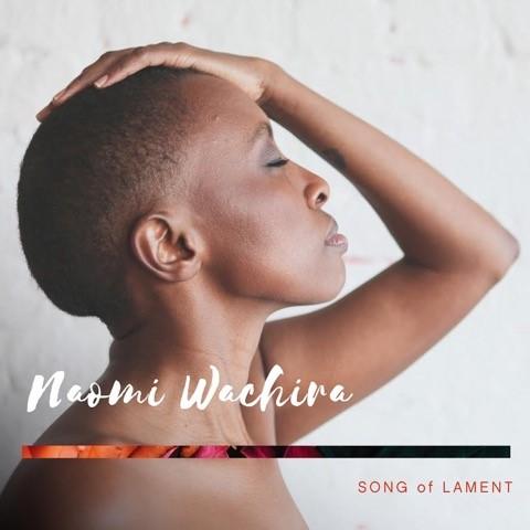 naomi wachira song of lament