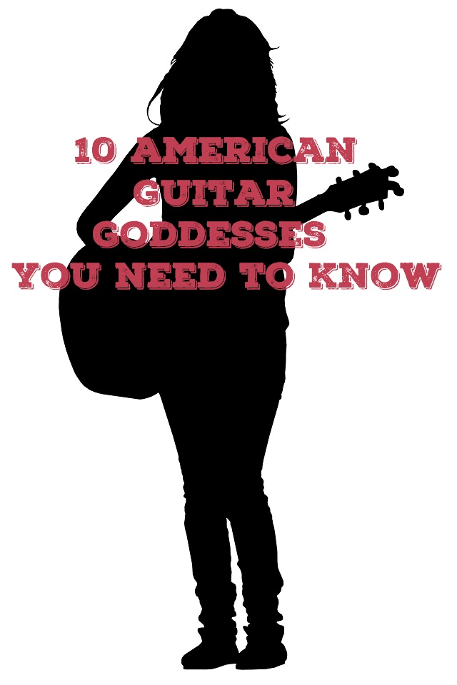 10 american guitar goddesses you need to know