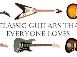 6 Classic Guitars That Everyone Loves