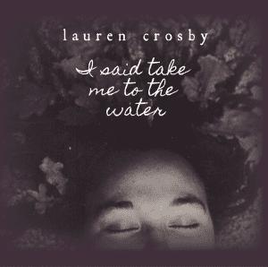 lauren crosby take me to the water album artwork